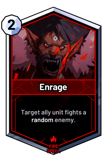 Enrage - Target ally unit fights a random enemy.