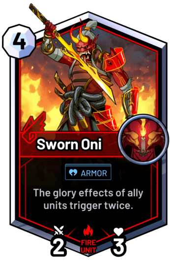 Sworn Oni - The glory effects of ally units trigger twice.