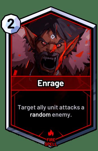 Enrage - Target ally unit attacks a random enemy.