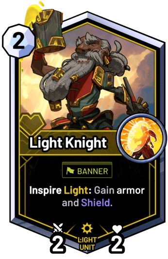 Light Knight - Inspire Light: Gain armor and Shield.