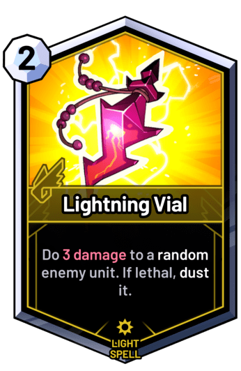 Lightning Vial - Do 3 damage to a random enemy unit. If lethal, dust it.