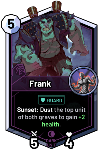 Frank - Sunset: Dust the top unit of both graves to gain +2 health.