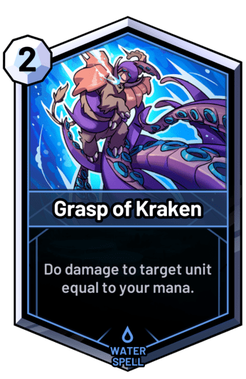 Grasp of Kraken - Do damage to target unit equal to your mana.