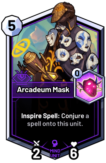 Arcadeum Mask - Inspire Spell: Conjure a spell onto this unit.