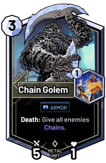 Chain Golem - Death: Give all enemies Chains.
