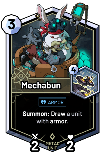 Mechabun - Summon: Draw a unit with armor.