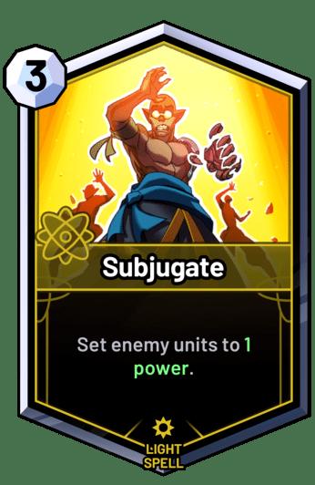 Subjugate - Set enemy units to 1 power.