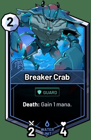 Breaker Crab - Death: Gain 1 mana.