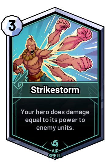 Strikestorm - Your hero does damage equal to its power to enemy units.