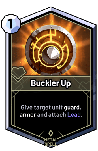 Buckler Up - Give target unit guard, armor and attach Lead.