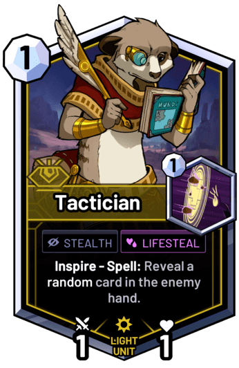 Tactician - Inspire - Spell: Reveal a random card in the enemy hand.