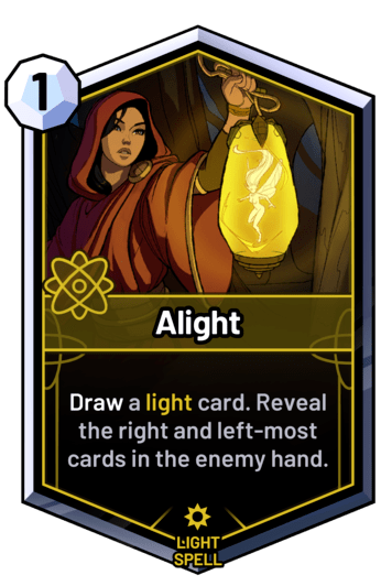 Alight - Draw a light card. Reveal the right and left-most cards in the enemy hand.