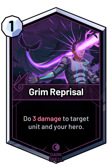 Grim Reprisal - Do 3 damage to target unit and your hero.