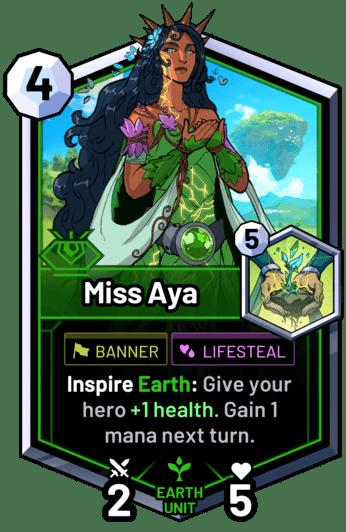 Miss Aya - Inspire Earth: Give your hero +1 health. Gain 1 mana next turn.