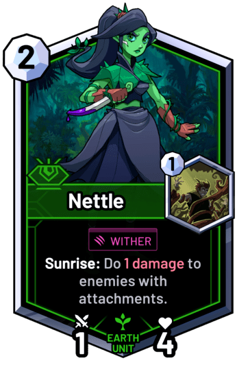 Nettle - Sunrise: Do 1 damage to enemies with attachments.