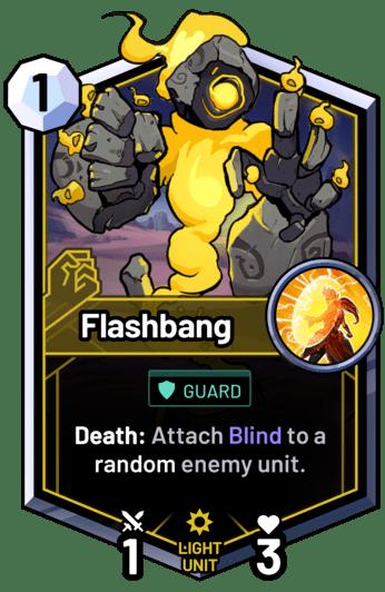 Flashbang - Death: Attach Blind to a random enemy unit.