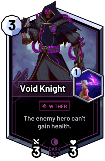 Void Knight - The enemy hero can't gain health.