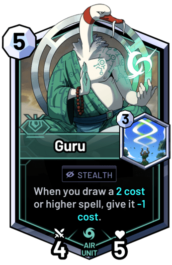 Guru - When you draw a 2 cost or higher spell, give it -1 cost.