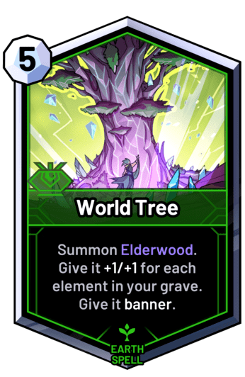World Tree - Summon Elderwood. Give it +1/+1 for each element in your grave. Give it banner.