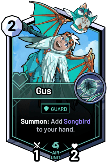 Gus - Summon: Add Songbird to your hand.