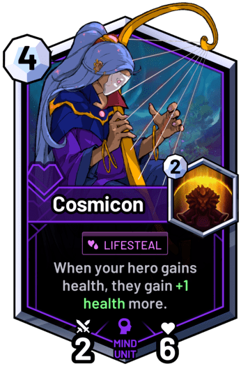 Cosmicon - When your hero gains health, they gain +1 health more.