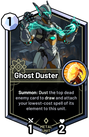 Ghost Duster - Summon: Dust the top dead enemy card to draw and attach your lowest-cost spell of its element to this unit.