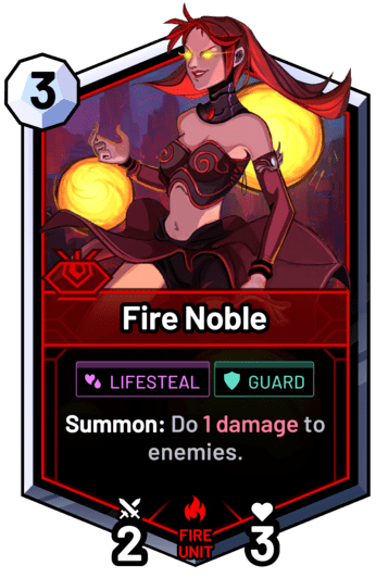 Fire Noble - Summon: Do 1 damage to enemies.