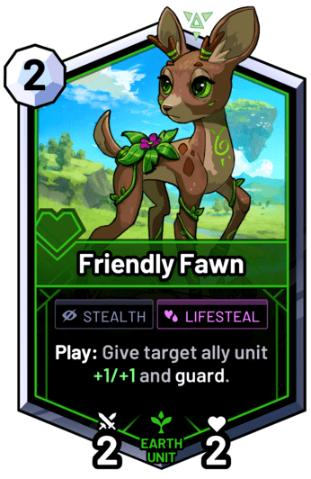 Friendly Fawn - Play: Give target ally unit +1/+1 and guard.
