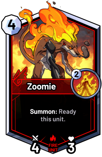 Zoomie - Summon: Ready  this unit.