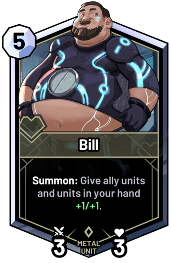 Bill - Summon: Give ally units and units in your hand +1/+1.