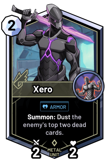 Xero - Summon: Dust the enemy's top two dead cards.