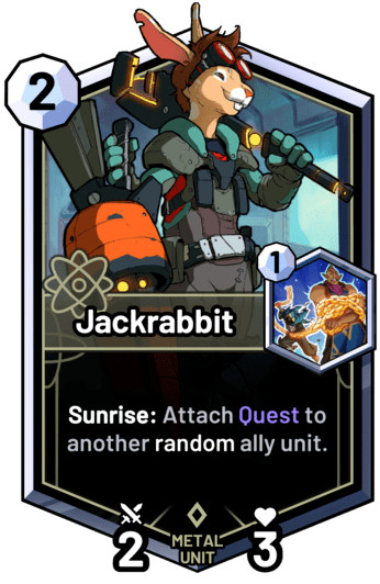 Jackrabbit - Sunrise: Attach Quest to another random ally unit.