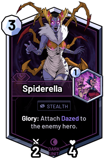 Spiderella - Glory: Attach Dazed to the enemy hero.