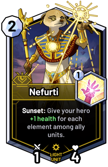 Nefurti - Sunset: Give your hero +1 health for each element among ally units.