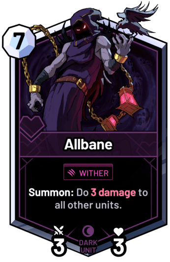 Allbane - Summon: Do 3 damage to all other units.
