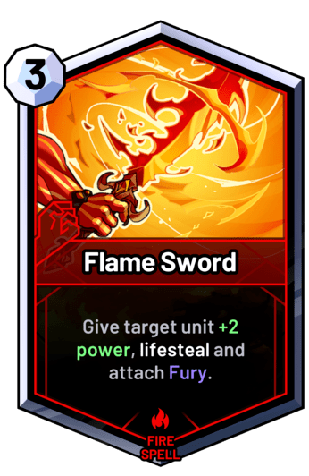 Flame Sword - Give target unit +2 power, lifesteal and attach Fury.