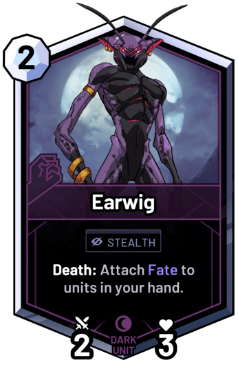 Earwig - Death: Attach Fate to units in your hand.