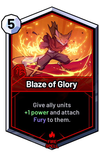 Blaze of Glory - Give ally units +1 power and attach Fury to them.