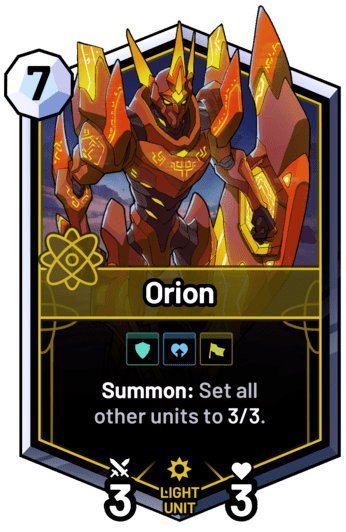 Orion - Summon: Set all other units to 3/3.