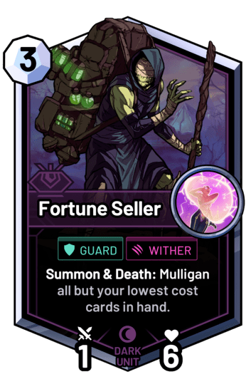 Fortune Seller - Summon & Death: Mulligan all but your lowest cost cards in hand.