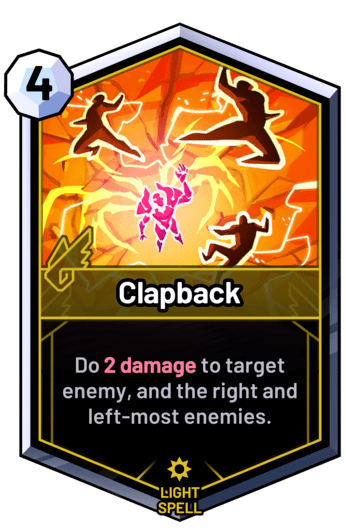 Clapback - Do 2 damage to target enemy, and the right and left-most enemies.