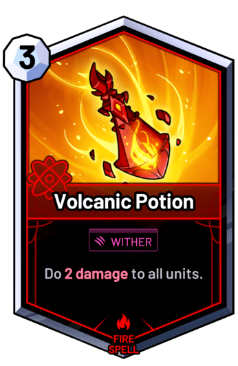 Volcanic Potion - Do 2 damage to all units.