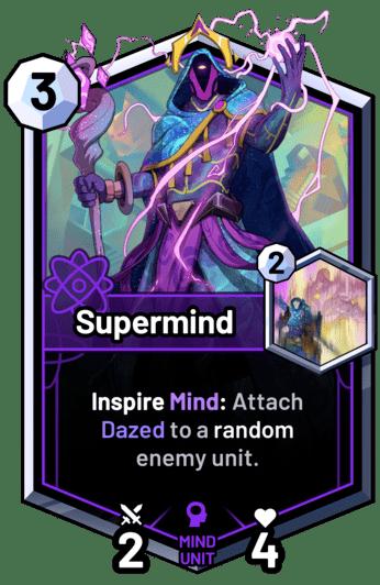 Supermind - Inspire Mind: Attach Dazed to a random enemy unit.