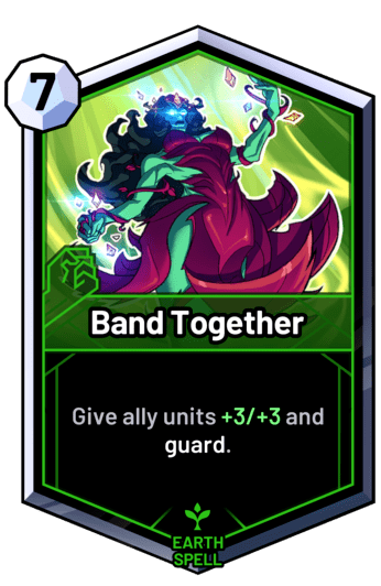 Band Together - Give ally units +3/+3 and guard.