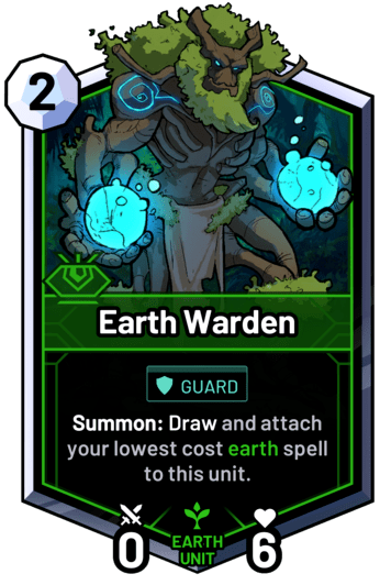 Earth Warden - Summon: Draw and attach your lowest cost earth spell to this unit.