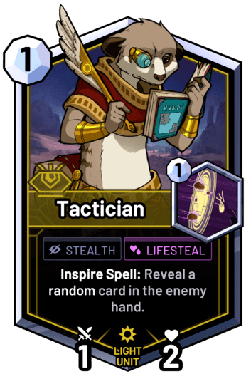 Tactician - Inspire Spell: Reveal a random card in the enemy hand.