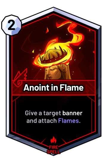 Anoint in Flame - Give a target banner  and attach Flames.