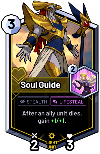 Soul Guide -  After an ally unit dies, gain +1/+1.