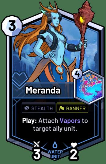 Meranda - Play: Attach Vapors to target ally unit.