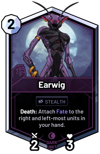 Earwig - Death: Attach Fate to the right and left-most units in your hand.